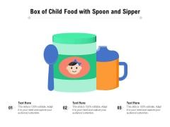 Box Of Child Food With Spoon And Sipper Ppt PowerPoint Presentation File Infographics PDF