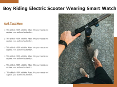 Boy Riding Electric Scooter Wearing Smart Watch Ppt PowerPoint Presentation Model Icon PDF