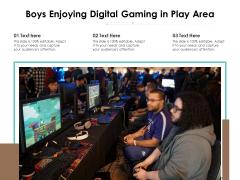 Boys Enjoying Digital Gaming In Play Area Ppt PowerPoint Presentation Gallery Mockup PDF