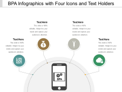 Bpa Infographics With Four Icons And Text Holders Ppt PowerPoint Presentation Layouts Show