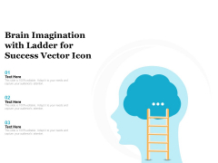 Brain Imagination With Ladder For Success Vector Icon Ppt PowerPoint Presentation Outline Vector PDF