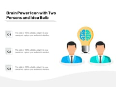 Brain Power Icon With Two Persons And Idea Bulb Ppt PowerPoint Presentation Gallery Backgrounds PDF