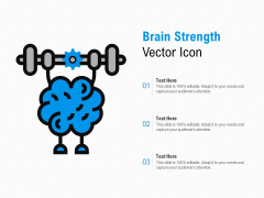 Brain Strength Vector Icon Ppt PowerPoint Presentation Ideas Graphic Images