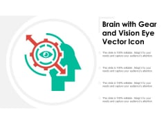 Brain With Gear And Vision Eye Vector Icon Ppt PowerPoint Presentation File Gallery PDF