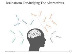 Brainstorm For Judging The Alternatives Ppt PowerPoint Presentation Graphics