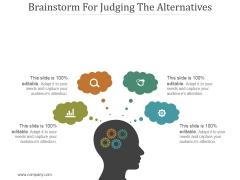Brainstorm For Judging The Alternatives Ppt PowerPoint Presentation Model