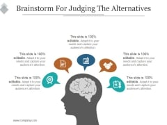 Brainstorm For Judging The Alternatives Ppt PowerPoint Presentation Picture