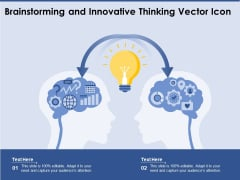 Brainstorming And Innovative Thinking Vector Icon Ppt PowerPoint Presentation Gallery Slideshow PDF