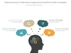 Brainstorming For Alternative Judgements Powerpoint Slide Templates