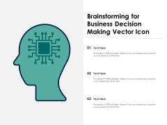 Brainstorming For Business Decision Making Vector Icon Ppt PowerPoint Presentation File Slide PDF