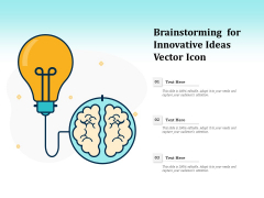 Brainstorming For Innovative Ideas Vector Icon Ppt PowerPoint Presentation Show Example Topics PDF