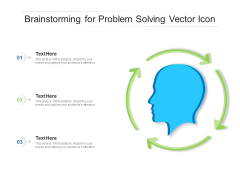 Brainstorming For Problem Solving Vector Icon Ppt PowerPoint Presentation Gallery Backgrounds PDF