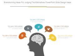 Brainstorming Ideas For Judging The Alternatives Powerpoint Slide Design Ideas