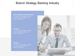Branch Strategy Banking Industry Ppt PowerPoint Presentation Inspiration Background Cpb Pdf
