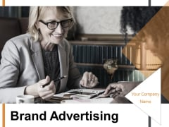 Brand Advertising Ppt PowerPoint Presentation Complete Deck With Slides