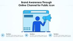 Brand Awareness Through Online Channel For Public Icon Ppt PowerPoint Presentation Gallery Icons PDF