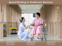 Brand Building In Healthcare Services Ppt PowerPoint Presentation Infographics Introduction