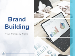 Brand Building Ppt PowerPoint Presentation Complete Deck With Slides