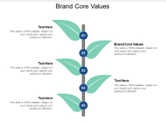 Brand Core Values Ppt PowerPoint Presentation Layouts Slide Cpb