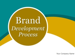 Brand Development Process Ppt PowerPoint Presentation Complete Deck With Slides
