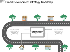 Brand Development Strategy Roadmap Ppt Powerpoint Presentation Styles Background Designs