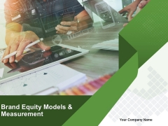 Brand Equity Model And Measurement Ppt PowerPoint Presentation Complete Deck With Slides