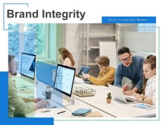 Brand Integrity Ppt PowerPoint Presentation Complete Deck With Slides