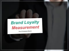 Brand Loyalty Measurement Ppt PowerPoint Presentation Complete Deck With Slides