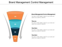 Brand Management Control Management Ppt PowerPoint Presentation Gallery Design Ideas Cpb