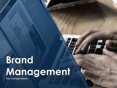 Brand Management Ppt PowerPoint Presentation Complete Deck With Slides