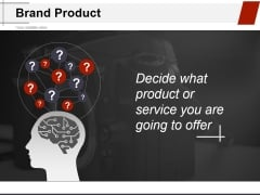 Brand Product Ppt PowerPoint Presentation Model Ideas