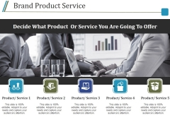 Brand Product Service Ppt PowerPoint Presentation Ideas Design Inspiration