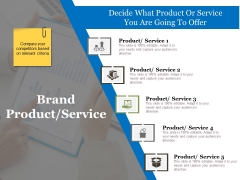 Brand Product Service Ppt PowerPoint Presentation Infographics Objects