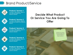 Brand Product Service Ppt PowerPoint Presentation Outline Icons