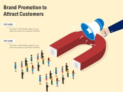 Brand Promotion To Attract Customers Ppt PowerPoint Presentation Gallery Slide Download PDF