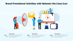 Brand Promotional Activities With Between The Lines Icon Ppt PowerPoint Presentation Summary Grid PDF