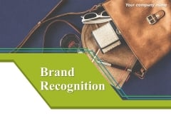 Brand Recognition Ppt PowerPoint Presentation Complete Deck With Slides