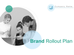 Brand Rollout Plan Ppt PowerPoint Presentation Complete Deck With Slides