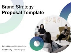 Brand Strategy Proposal Template Ppt PowerPoint Presentation Complete Deck With Slides