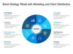 Brand Strategy Wheel With Marketing And Client Satisfaction Ppt PowerPoint Presentation Outline Visuals PDF