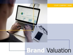 Brand Valuation Ppt PowerPoint Presentation Complete Deck With Slides