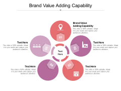 Brand Value Adding Capability Ppt PowerPoint Presentation Icon Graphic Tips Cpb