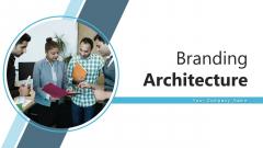 Branding Architecture Management Metrics Ppt PowerPoint Presentation Complete Deck With Slides