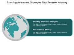 Branding Awareness Strategies New Business Attorney Promoting Products Ppt PowerPoint Presentation Styles Skills Cpb