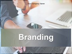 Branding Ppt PowerPoint Presentation Complete Deck With Slides