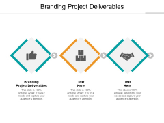 Branding Project Deliverables Ppt PowerPoint Presentation Icon Infographics Cpb