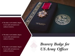 Bravery Badge For US Army Officer Ppt PowerPoint Presentation Portfolio Design Templates PDF