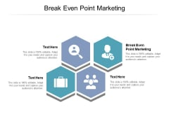 Break Even Point Marketing Ppt PowerPoint Presentation Infographics Show Cpb