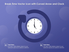 Break Time Vector Icon With Curved Arrow And Clock Ppt PowerPoint Presentation File Design Templates PDF