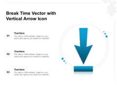 Break Time Vector With Vertical Arrow Icon Ppt PowerPoint Presentation File Picture PDF